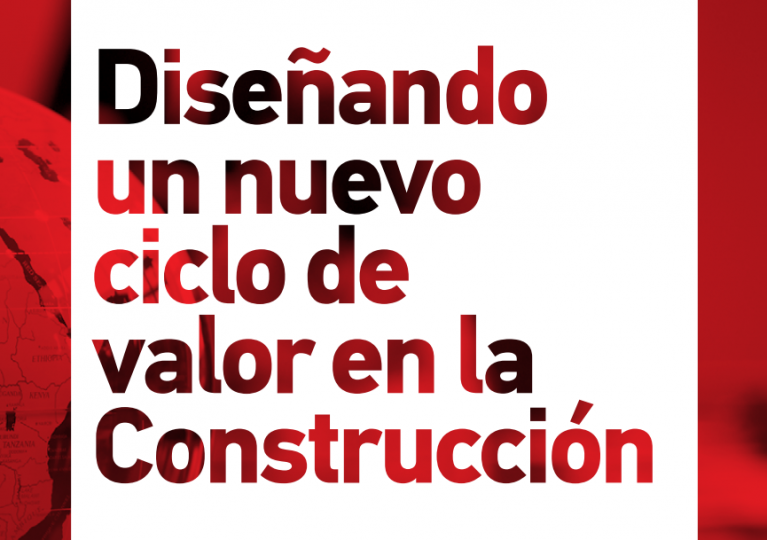 Diseñando un nuevo ciclo de valor en la construcción